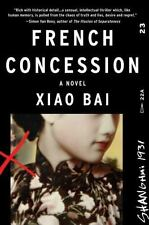 French Concession by Xiao Bai (2016, Paperback)