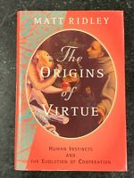 The Origins of Virtue : Human Instincts and the Evolution of Cooperation by...