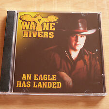 Wayne Rivers - An Eagle Has Landed (2000 US 10-track Country CD, NM)