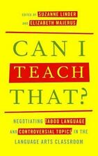 Can I Teach That? : Negotiating Taboo Language and Controversial Topics in...