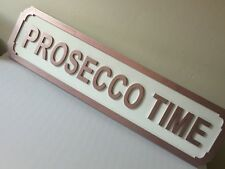 Prosecco Time Wall Sign, Metallic Rose Gold, Gift, Mother,