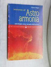 INIZIAZIONE ALL'ASTROARMONIA Astrologia terapia anima Clara Negri Mediterranee