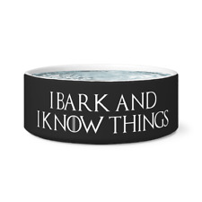 I Bark And I Know Things - Ceramic Dog Bowl - Cute Dog Bowls - Game of thrones