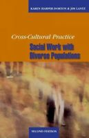 Cross-Cultural Social Work Practice : Purpose and Meaning, Paperback by Harpe...