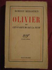 OLIVIER OU LES PARFUMS DE LA NUIT - ROBERT SEBASTIEN - NRF GALLIMARD - 1934