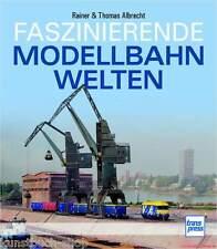 Fachbuch Faszinierende Modellbahnwelten, viele tolle Bilder und Anleitungen, NEU