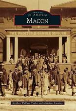 USED (GD) Macon (Images of America) by Stephen Wallace Taylor