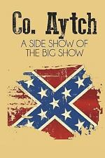 Co. Aytch : A Side Show of the Big Show: By Watkins, Samuel R.