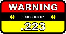 2 - Warning Protected by .223 2x4 Stickers AR Firearm Ammo Rifle B103