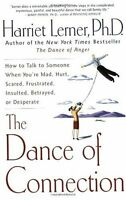 The Dance of Connection: How to Talk to Someone When Youre Mad, Hurt, Scared, F