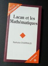 NATHALIE CHARRAUD  LACAN ET LES MATHEMATIQUES ANTHROPOS  poche psy 1997