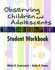Observing Children and Adolescents: Student Workbook (with CD-ROM) 1st Edition