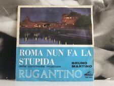 "BRUNO MARTINO - ROMA NUN FA LA STUPIDA ( DA RUGANTINO ) 45 GIRI 7"""