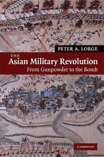 New Approaches to Asian History: The Asian Military Revolution : From...