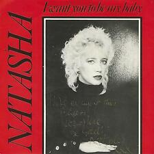 "NATASHA "" I WANT YOU TO BE MY BABY / I DON'T WANT TO KNOW"" 7"" UK PRESS PERFECT"