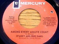 "SPANKY AND OUR GANG - MAKE EVERY MINUTE COUNT    7"" VINYL"