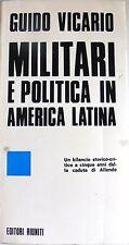 GUIDO VICARIO MILITARI E POLITICA IN AMERICA LATINA EDITORI RIUNITI 1978