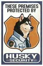 Husky Security, Premises Protected By, Guard Dog, Sled Animal -- Modern Postcard