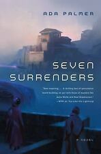 BOOK - Seven Surrenders Book 2 of Terra Ignota by Ada Palmer