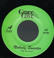 "Modern Soul Grace Love & the True Loves - Nobody Sweeter -  7"" Single Listen!"