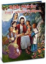 Bible Stories for Catholic Children Hardcover Book NEW Faith Christian Communion