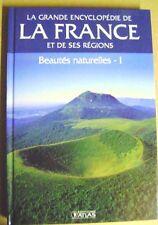 Encyclopédie de la France et des ses régions beautés naturelles tome 1 /T7