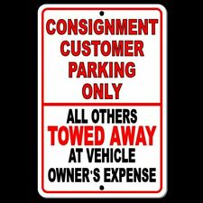 Consignment Customer Parking Only Unauthorized Vehicles Will B Towed Sign Scp006