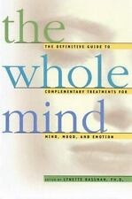 The Whole Mind: The Definitive Guide to Complementary Treatments for-ExLibrary