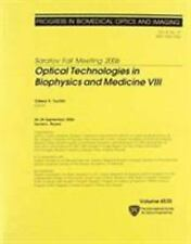 SARATOV FALL MEETING 2006: OPTICAL TECHNOLOGIES IN BIOPHYSICS AND MEDICINE VIII