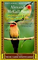 Morality for Beautiful Girls [No. 1 Ladies Detective Agency] , Alexander McCall