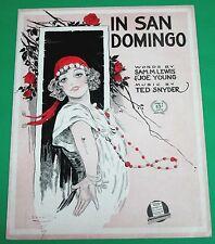 "1917 Sheet Music ""In San Domingo"" Sam Lewis & Joe Young, 2 Songs"