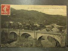 cpa 07 le cheylard pont de sauzet et la gare