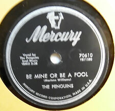 PENGUINS 78 Be mine or be a fool /  Don't do it MERCURY VG++ Doowop vs94