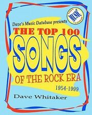 Dave's Music Database Presents: The Top 100 Songs Of The Rock Era 1954-1999: ...