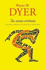 Vintage Espanol: Tus Zonas Erróneas : Guía para combatir las Causas de la Infel…