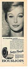 PUBLICITE ADVERTISING  1960   BOURJOIS  cosmétiques SATIN FINISH