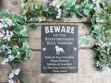 Humorous Beware Of The Staffordshire Bull Terrier Slate Door Gate Plaque Sign