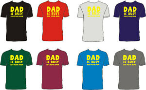 DAD IS BUSY ASK YOUR MUM Funny T-shirt