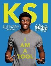 NEW I Am a Tool: How to Be a YouTube Kingpin and Dominate the Internet by KSI