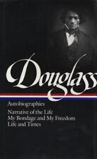 Douglass : Autobiographics - Narrative of the Life - My Bondage and My...