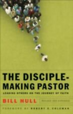 The Disciple-Making Pastor: Leading Others on the Journ