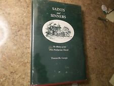 Saints And Sinners The History of the First Church of Thomasville, Georgia 1967