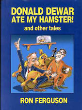 Donald Dewar Ate My Hamster!, General Humour and other tales, Ronald Ferguson
