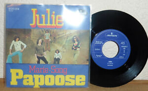 """7"""" PAPOOSE  JULIE / MARIE-SONG  FRENCH GLAM-ROCK  MERCURY 6120 004  NM-"""