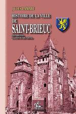 Histoire de la ville de Saint-Brieuc (des orig. au XIXe siècle) - Jules Lamare