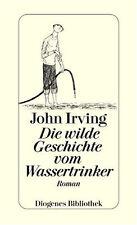 Die wilde Geschichte vom Wassertrinker von John Irving - Diogenes Bibliothek, HC