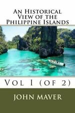 An Historical View of the Philippine Islands : Vol I (of 2) by John Maver...