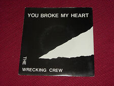 "Wrecking Crew:  You broke my heart    rare original 7"""