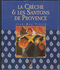 La crèche et les santons de Provence Jean-Max TIXIER