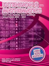 HSC Mathematics Extension 2: 2001 to 2017 Past Papers with Worked Solutions (201